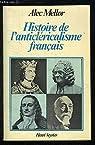 Histoire de l'anticléricalisme français par Mellor