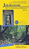 Jakobswege, Bd.1, In 8 Etappen von Wuppertal-Beyenburg nach Aachen/Belgien - Karlheinz Flinsbach, Annette Heusch-Altenstein
