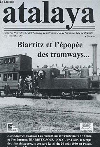 ATALAYA - N°6 - sept 2004 / Biarritz et l'épopée des tramways ... / les marathons internationaux de danse et d'endurance etc....