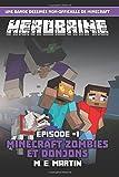 HEROBRINE épisode 1: Minecraft Zombies et Donjons