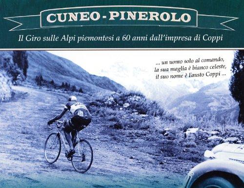 Cuneo-Pinerolo. Il Giro sulle Alpi piemontesi a 60 anni dall'impresa di Coppi