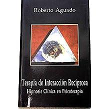 Terapia de interacción recíproca: hipnosis clínica en psicoterapia