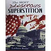 Most Dangerous Superstition by Larken Rose (2012-08-02)