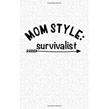 Mom Style Survivalist: A 6x9 Inch Matte Softcover Notebook Journal with 120 Blank Lined Pages and a Funny Parenting Cover Slogan