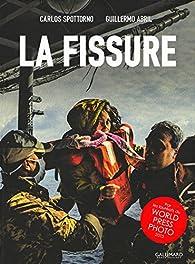 La Fissure par Guillermo Abril