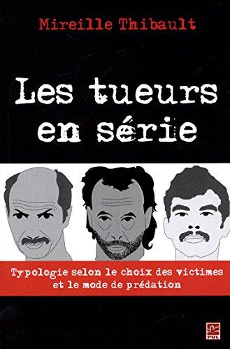 Les tueurs en série : Typologie selon le choix des victimes par Thibault Mirelle