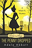 Witch Is When The Penny Dropped (A Witch P.I. Mystery, Band 6)