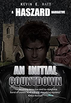 An Initial Countdown: A Haszard Narrative (The Haszard Narratives Book 9) by [Hatt, Kevin E.]
