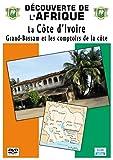 Découverte de l'Afrique - La Côte d'Ivoire : Grand-Bassam et les comptoirs de la côte