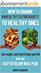 Eating Habits: How To Change Unhealth...