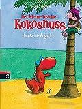 Der kleine Drache Kokosnuss - Hab keine Angst!  (Die Abenteuer des kleinen Drachen Kokosnuss, Band 4)
