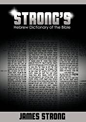 Strong's Hebrew Dictionary of the Bible: A Concise Dictionary of the Words in the Hebrew Bible: With Their Renderings in the Authorized English Version