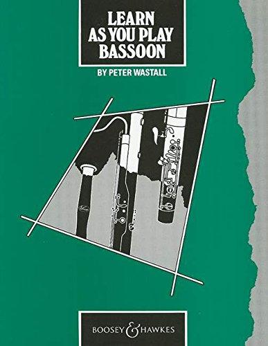 Learn As You Play Bassoon (englische Ausgabe): Fagott.