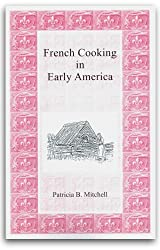 French Cooking in Early America by Patricia B. Mitchell (1991-06-02)
