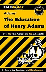 CliffsNotes on Adams' The Education of Henry Adams (Cliffsnotes Literature Guides)