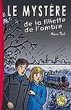 Telecharger Livres Le Mystere de la fillette de l ombre (PDF,EPUB,MOBI) gratuits en Francaise