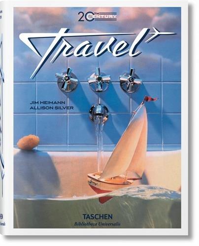20th Century Travel (Bibliotheca Universalis) por Jim Heimann; Allison Silver