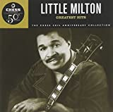Songtexte von Little Milton - Greatest Hits: The Chess 50th Anniversary Collection