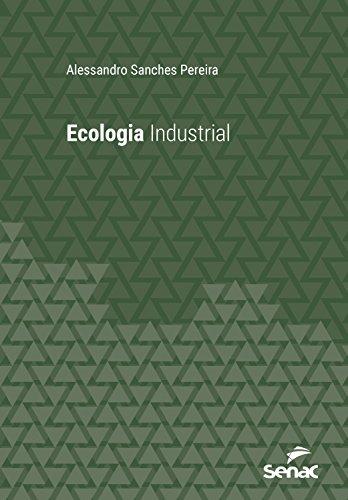 Ecologia industrial (Universitária) (Portuguese Edition) por Alessandro Sanches Pereira