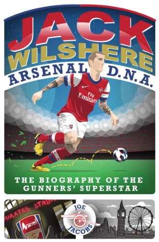 Jack Wilshere - Arsenal DNA (English Edition)