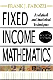 Fixed Income Mathematics, 4E: Analytical & Statistical Techniques