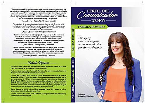 PERFIL DEL COMUNICADOR DE HOY: Consejos y experiencias para ser un comunicador genuino por FABIOLA ROMERO