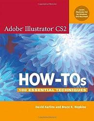 Adobe Illustrator CS2 How-Tos: 100 Essential Techniques (How-To Series)