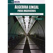 Álgebra Lineal Para Ingenieros - 2ª Edición