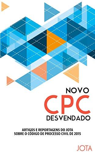 Novo CPC desvendado: Artigos e reportagens do JOTA sobre o Novo Código de Processo Civil (Portuguese Edition)