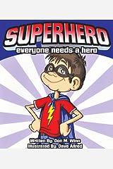 Superhero: Everyone Needs a Hero Kindle Edition