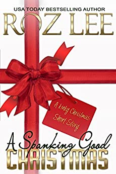 A Spanking Good Christmas: A Kinky Christmas Short Story (Lesbian Office Romance Series Book 1) by [Lee, Roz]