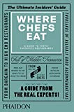 Where Chefs Eat: A Guide to Chefs Favourite Restaurants