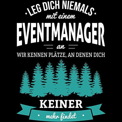 Leg dich niemals mit einem Eventmanager an, wir kennen Plätze an denen dich keiner mehr findet - Herren T-Shirt von Fashionalarm | Fun Shirt Spruch Spaß Job Arbeit Beruf Geschenk Idee Männer lustig Schwarz