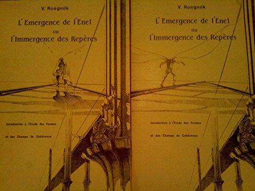 L'Émergence de l'Enel ou l'Immergence des repères : Introduction à l'étude des formes et des champs de cohérence par Vladimir Rosgnilk