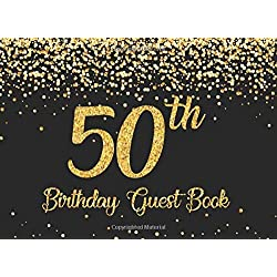 50th Birthday Guest Book: Gold on Black Happy Birthday Party Guest Book for 50th Birthday Parties with Memories & Thoughts Signing Messaging Gift Log For Family and Friend Member