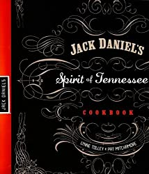 Jack Daniel's Spirit of Tennessee Cookbook