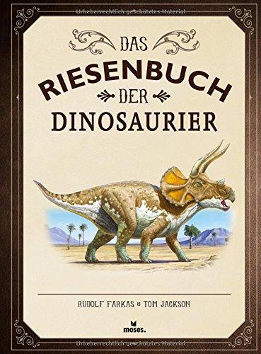 Das Riesenbuch der Dinosaurier   Wissen, lesen, staunen   Für Dino Fans ab 6 Jahren