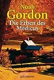 'Die Erben des Medicus: Roman (Die Medicus-Reihe, Band 3)' von Noah Gordon