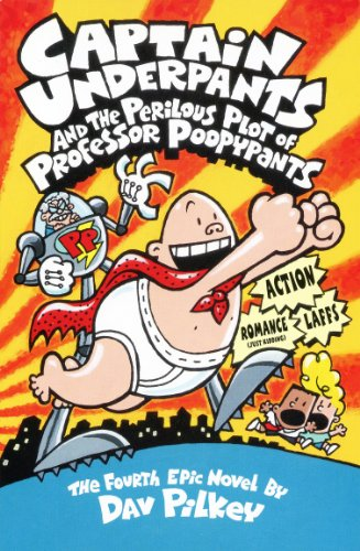 Captain Underpants and the Perilous Plot of Professor Poopypants by Dav Pilkey