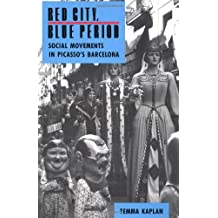 Red City, Blue Period: Social Movements in Picasso's Barcelona
