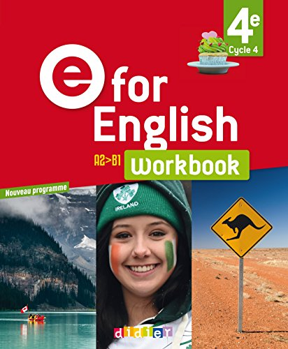 E for English 4e (éd. 2017) - Workbook -version papier par Karine Letellier, Mathias Degoute, Caroline Schneider, Rupert Morgan, Annie Coghlan, Séverine Bourdet, Cindy Mathieu, Jason Levine