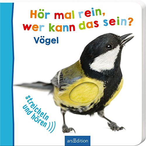 Hör mal rein, wer kann das sein? Vögel (Foto-Streichel-Soundbuch) -
