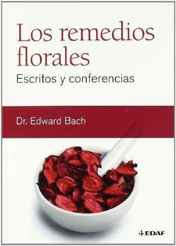 Los remedios florales (Escritos y conferencias) por Edward Bach