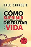 Cómo Suprimir Las Preocupaciones y Disfrutar de la Vida / How to Stop Worrying a ND Start Living