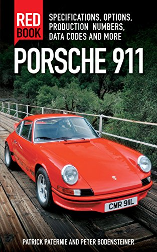 Porsche 911 Red Book 3rd Edition: Specifications, Options, Production Numbers, Data Codes and More por Patrick Paternie