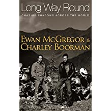 Long Way Round by Ewan McGregor (2004-10-14)