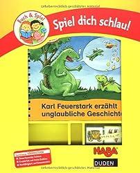 Karl Feuerstark erzählt unglaubliche Geschichten: Lernthema: Hörverstehen und Erzählen. Duden-Haba-Spiel dich schlau!
