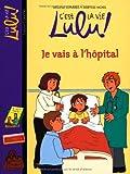 Je vais à l'hôpital | Edwards, Mélanie (1971-....). Auteur