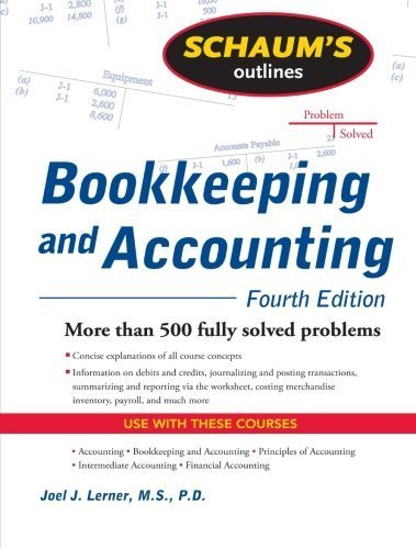 Schaum's Outline of Bookkeeping and Accounting, Fourth Edition (Schaum's Outline Series) by Lerner, Joel, Gokarn, Rajul (2009) Paperback