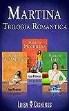 Romántica: Martina: Trilogía Romántica (3 libros)